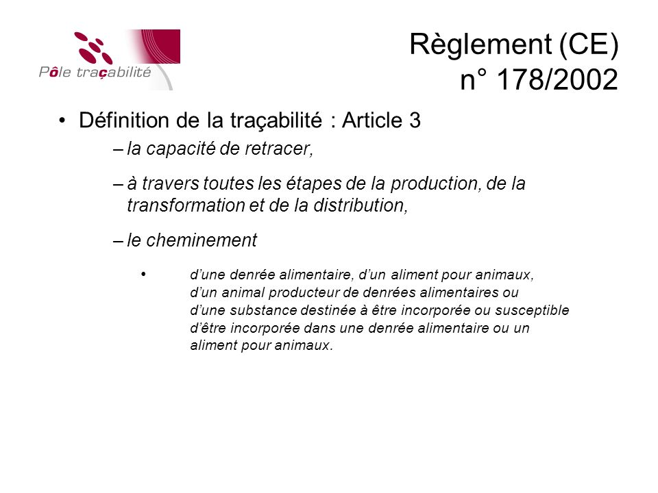 Règlement (CE) n° 178/2002 Définition de la traçabilité : Article 3