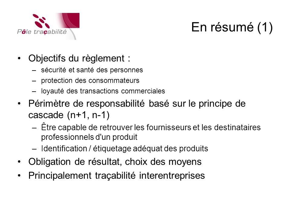 En résumé (1) Objectifs du règlement :