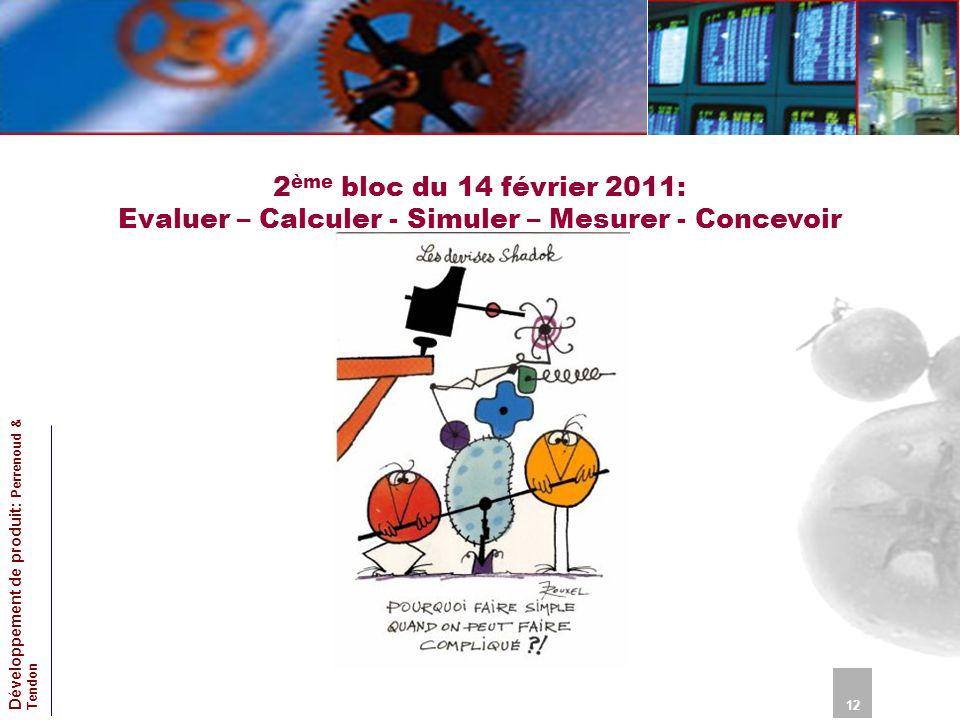 2ème bloc du 14 février 2011: Evaluer – Calculer - Simuler – Mesurer - Concevoir