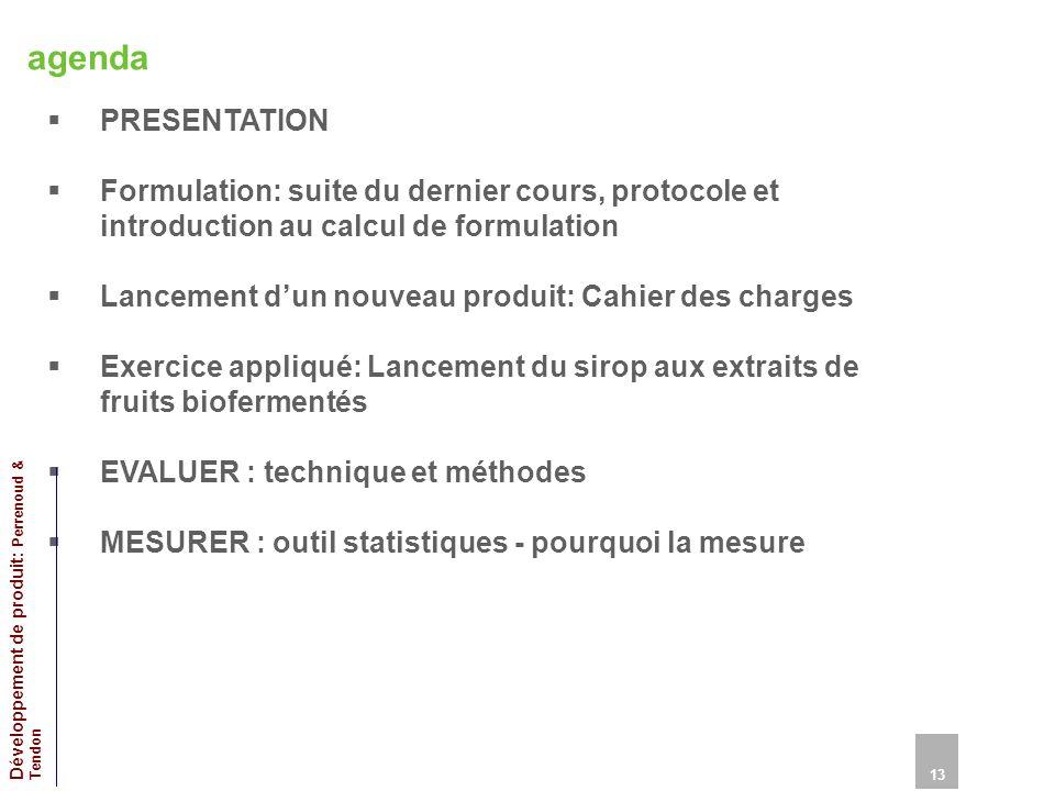 agenda PRESENTATION. Formulation: suite du dernier cours, protocole et introduction au calcul de formulation.