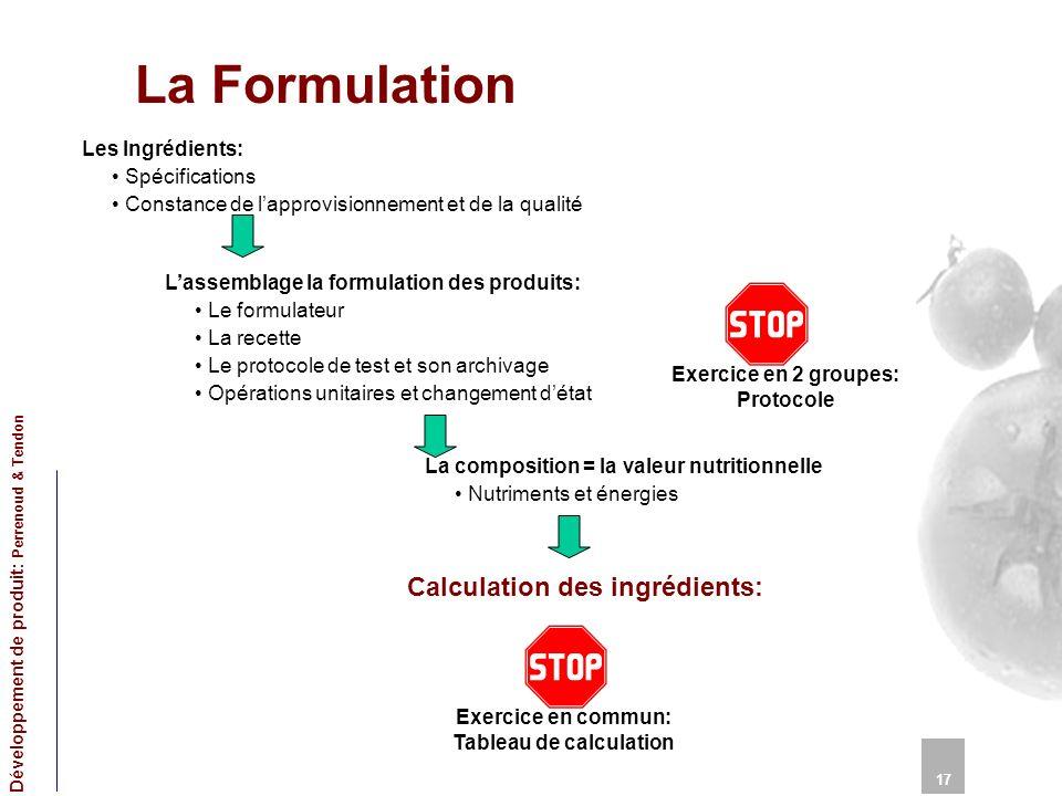 La Formulation Calculation des ingrédients: Les Ingrédients: