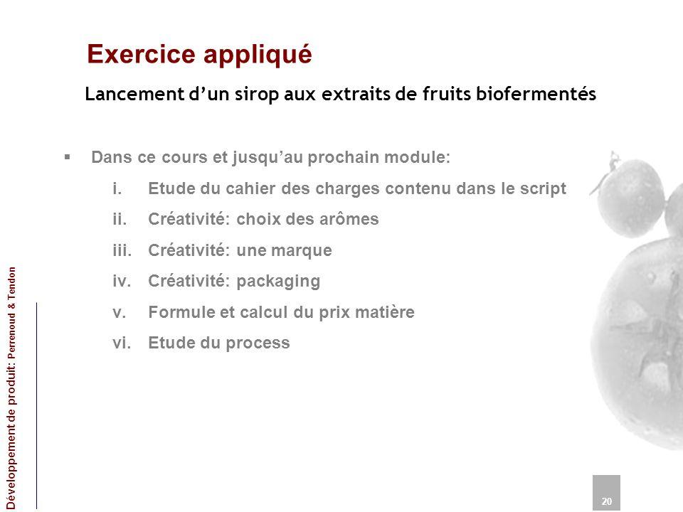Exercice appliqué Lancement d'un sirop aux extraits de fruits biofermentés. Dans ce cours et jusqu'au prochain module: