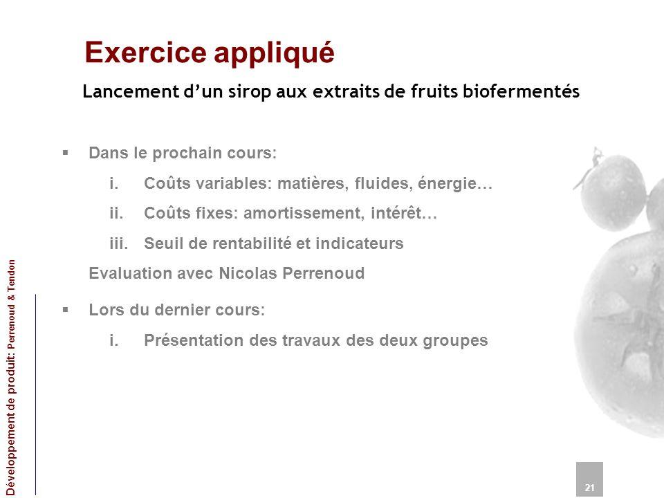 Exercice appliqué Lancement d'un sirop aux extraits de fruits biofermentés. Dans le prochain cours: