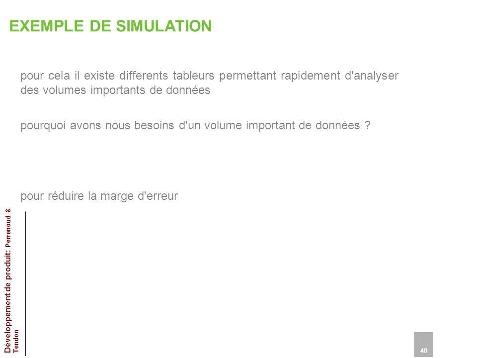 EXEMPLE DE SIMULATION pour cela il existe differents tableurs permettant rapidement d analyser des volumes importants de données.