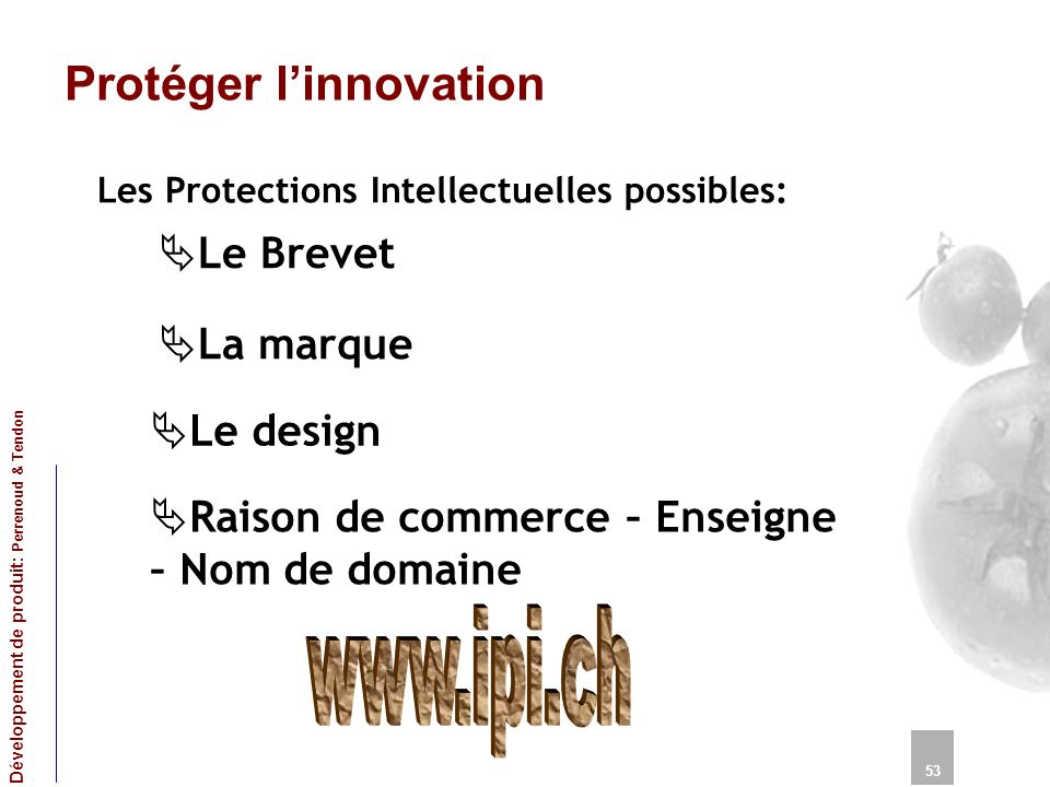 www.ipi.ch Protéger l'innovation Le Brevet La marque Le design