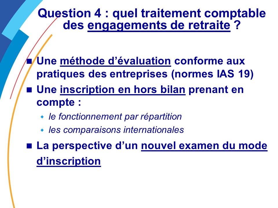 Question 4 : quel traitement comptable des engagements de retraite
