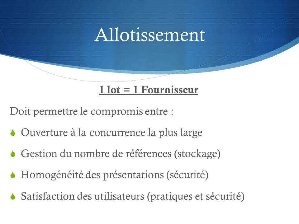 Allotissement 1 lot = 1 Fournisseur