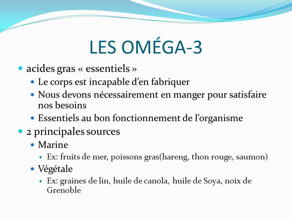 LES OMÉGA-3 acides gras « essentiels » 2 principales sources