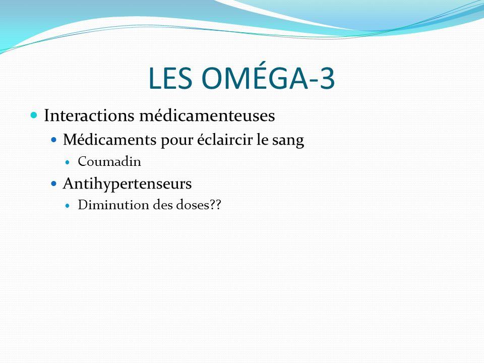 LES OMÉGA-3 Interactions médicamenteuses