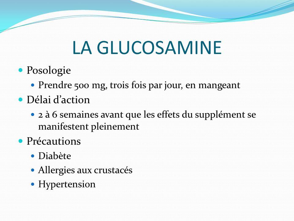 LA GLUCOSAMINE Posologie Délai d'action Précautions