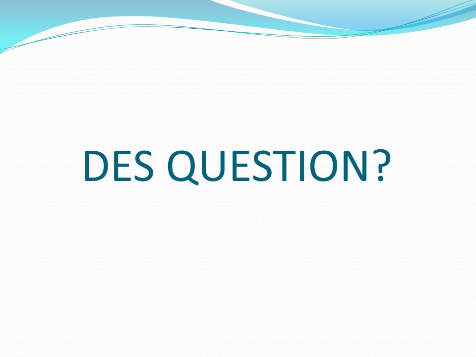 DES QUESTION