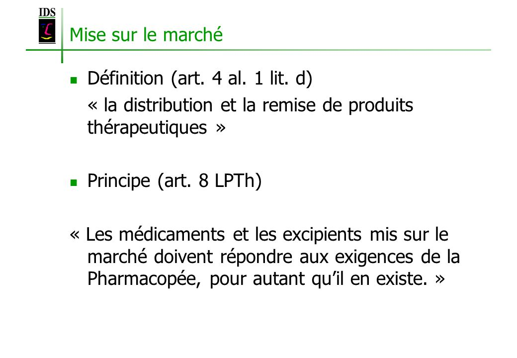 Mise sur le marché Définition (art. 4 al. 1 lit. d) « la distribution et la remise de produits thérapeutiques »
