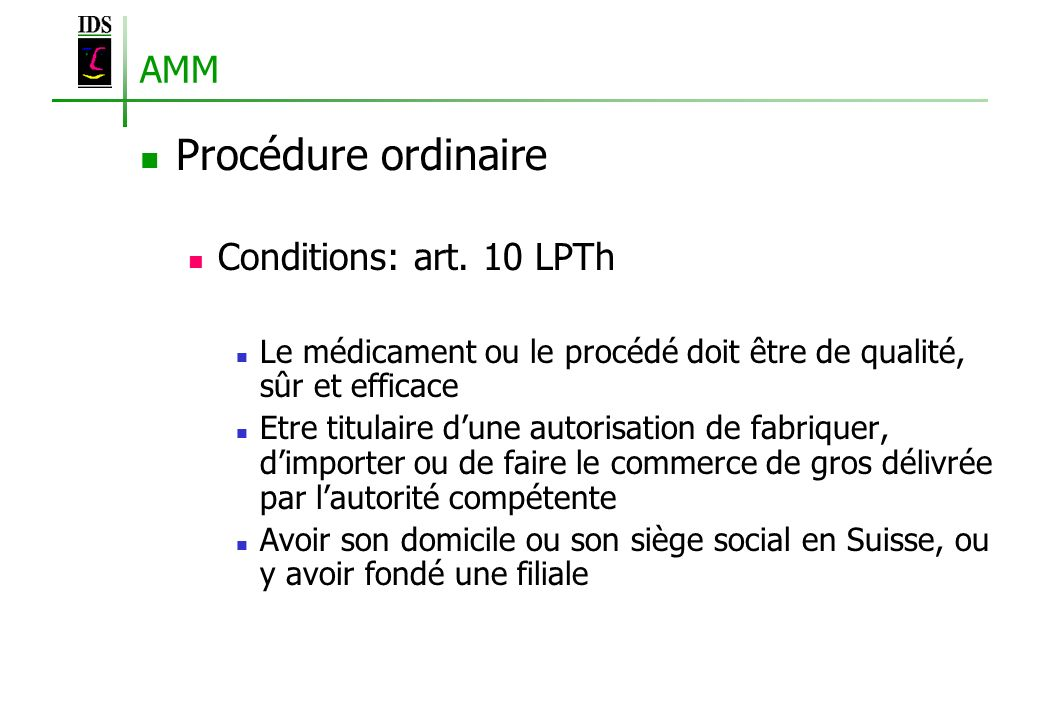 Procédure ordinaire AMM Conditions: art. 10 LPTh