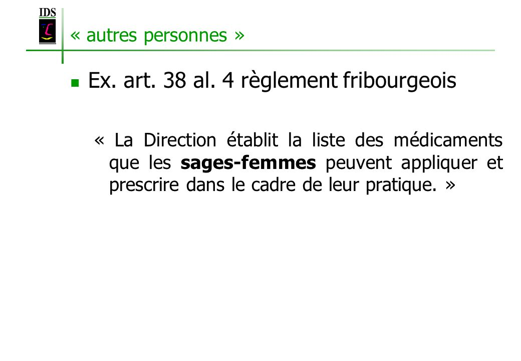 Ex. art. 38 al. 4 règlement fribourgeois