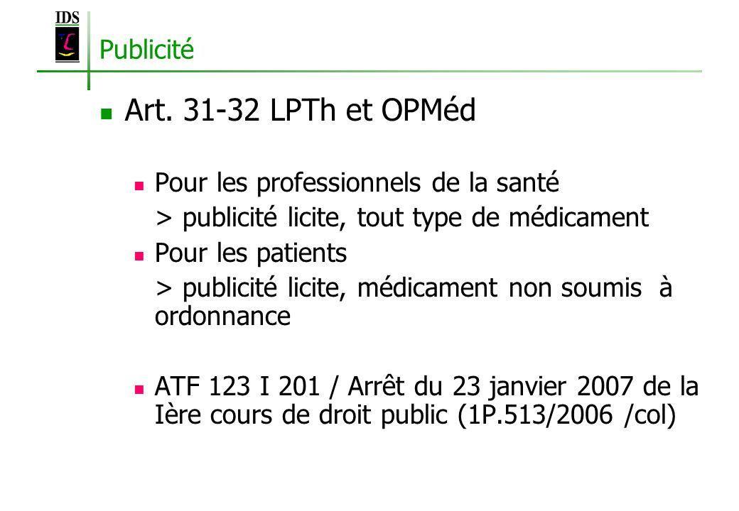 Art. 31-32 LPTh et OPMéd Publicité Pour les professionnels de la santé