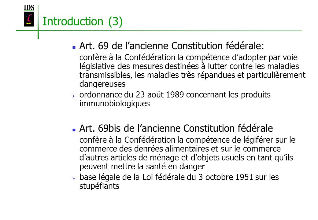 Introduction (3) Art. 69 de l'ancienne Constitution fédérale: