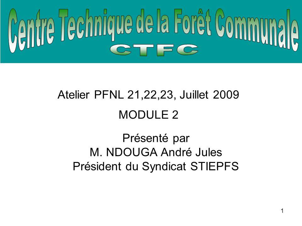 Atelier PFNL 21,22,23, Juillet 2009 MODULE 2