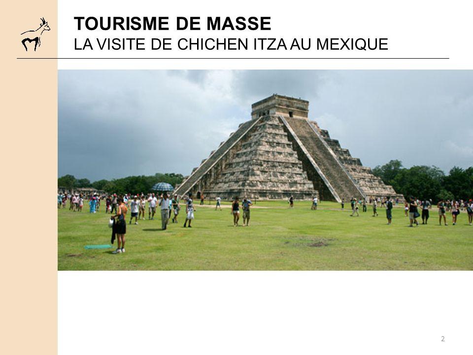 TOURISME DE MASSE LA VISITE DE CHICHEN ITZA AU MEXIQUE