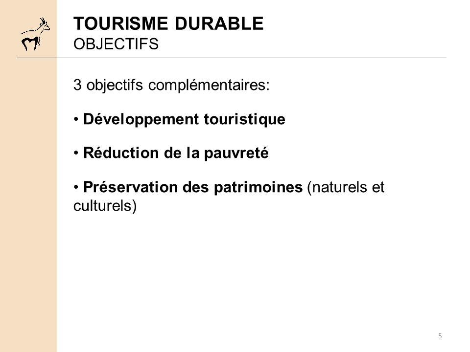 TOURISME DURABLE OBJECTIFS 3 objectifs complémentaires: