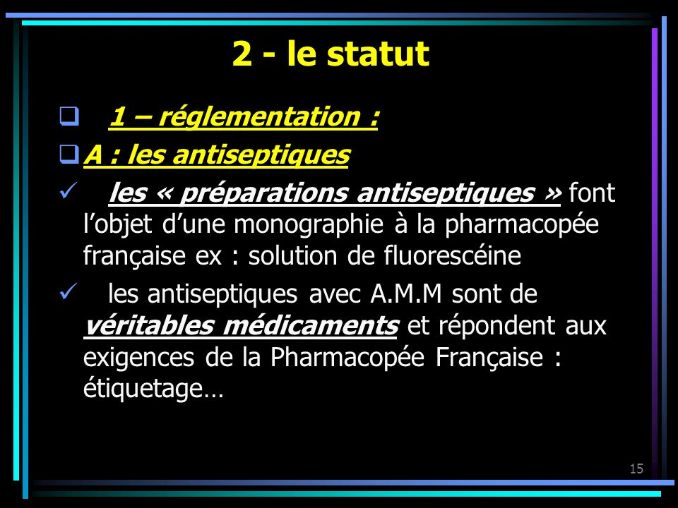 2 - le statut 1 – réglementation : A : les antiseptiques