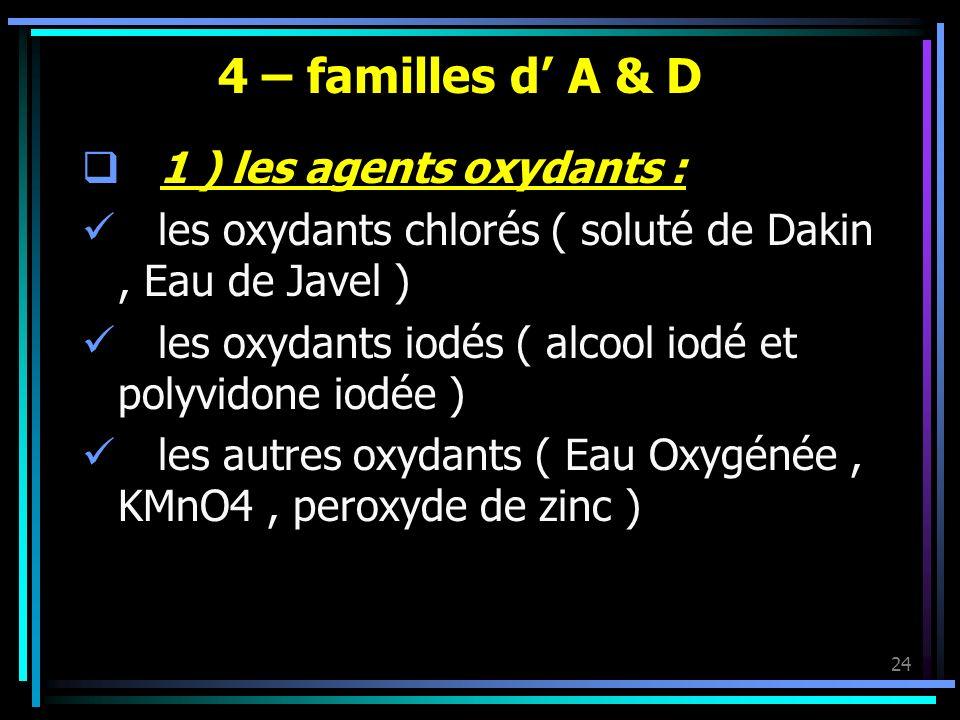 4 – familles d' A & D 1 ) les agents oxydants :