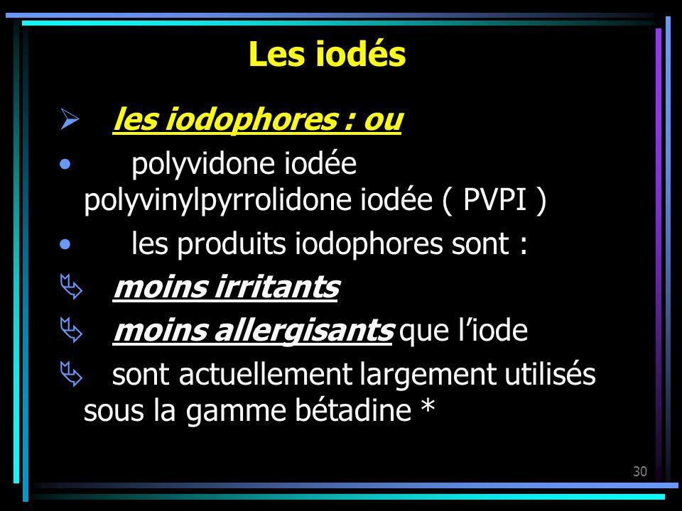 Les iodés les iodophores : ou