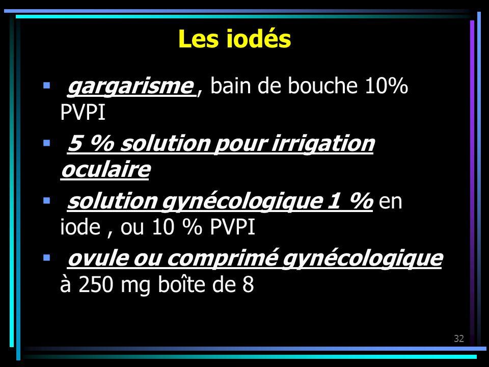 Les iodés gargarisme , bain de bouche 10% PVPI