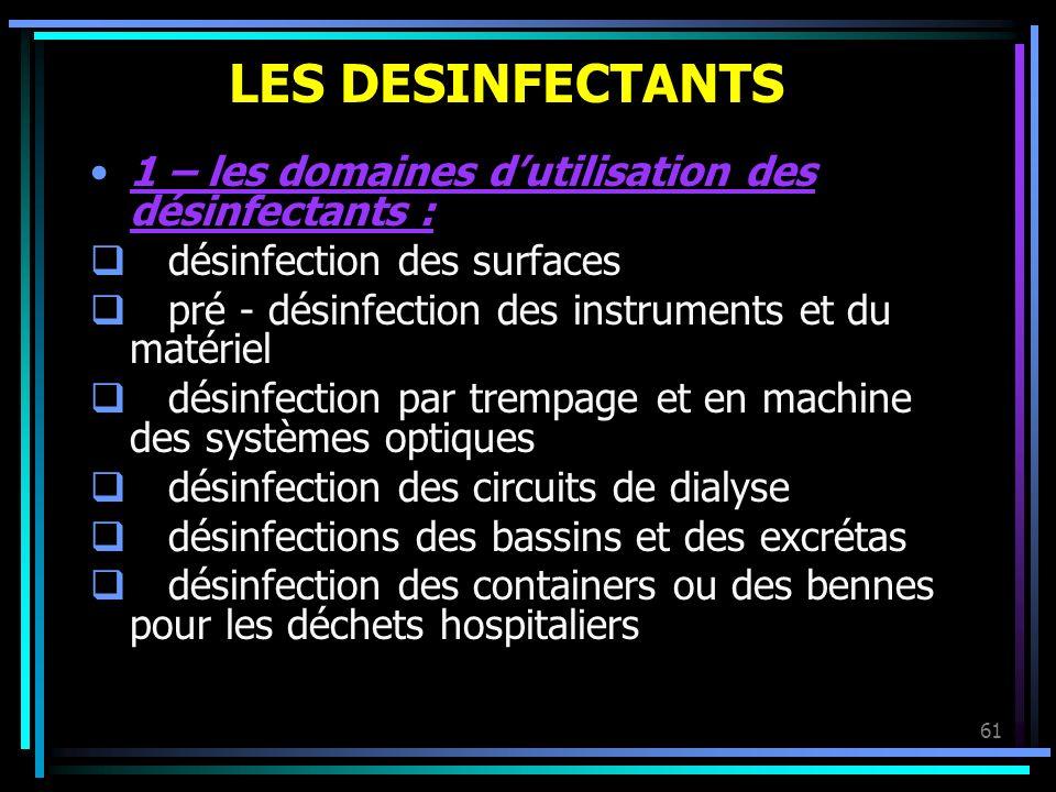 LES DESINFECTANTS 1 – les domaines d'utilisation des désinfectants :