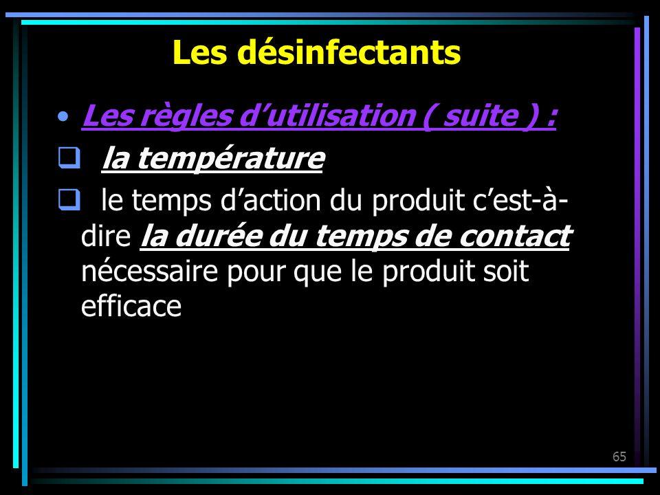 Les désinfectants Les règles d'utilisation ( suite ) : la température