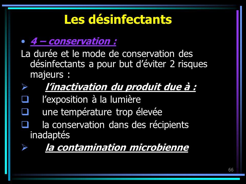 Les désinfectants 4 – conservation :