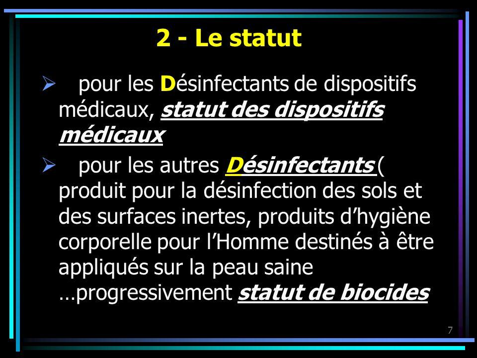 2 - Le statut pour les Désinfectants de dispositifs médicaux, statut des dispositifs médicaux.