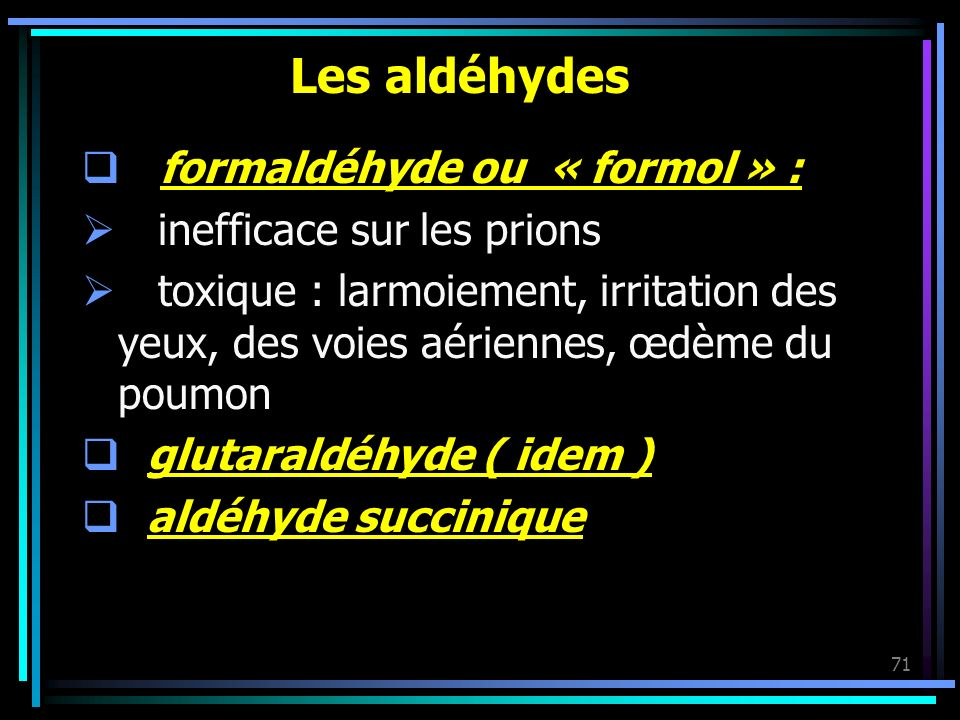 Les aldéhydes formaldéhyde ou « formol » : inefficace sur les prions