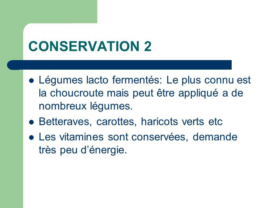 CONSERVATION 2 Légumes lacto fermentés: Le plus connu est la choucroute mais peut être appliqué a de nombreux légumes.
