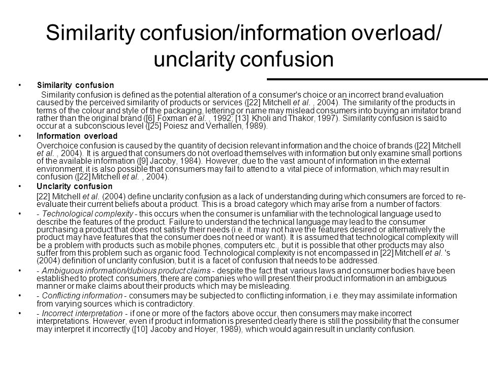 Similarity confusion/information overload/ unclarity confusion
