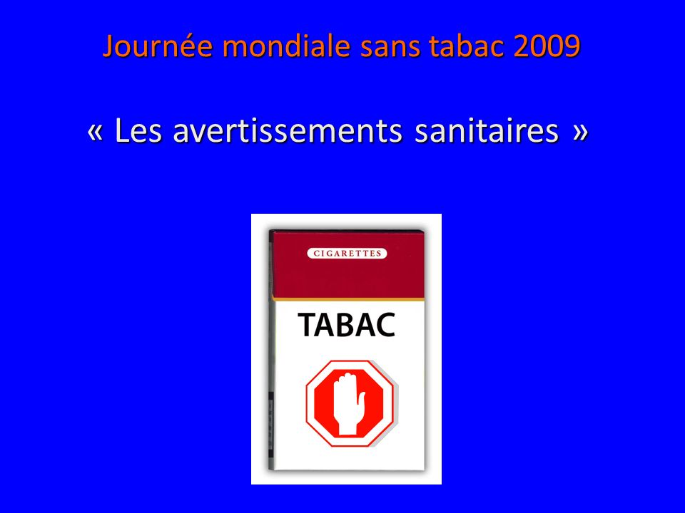 Journée mondiale sans tabac 2009 « Les avertissements sanitaires »