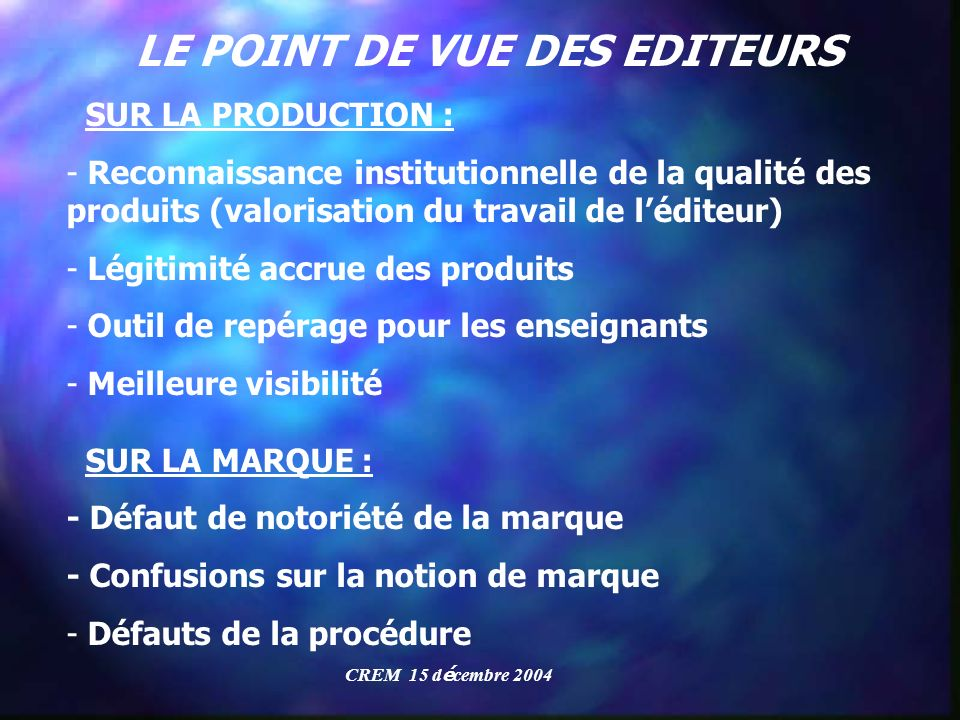 LE POINT DE VUE DES EDITEURS
