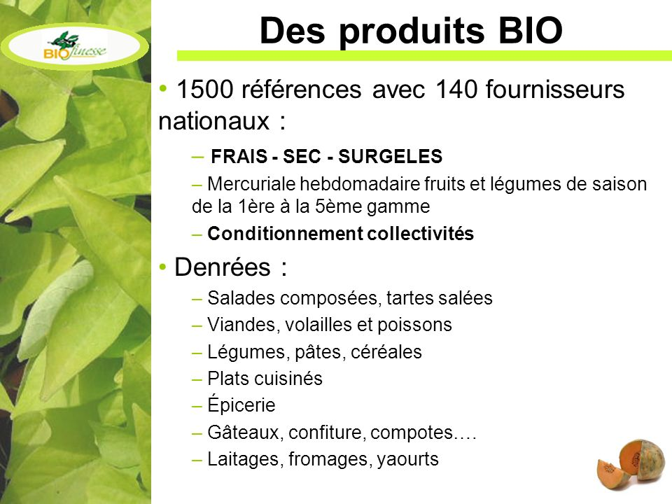 Des produits BIO 1500 références avec 140 fournisseurs nationaux :