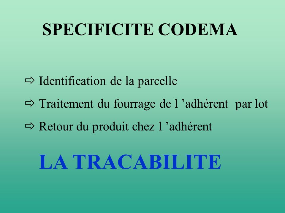 LA TRACABILITE SPECIFICITE CODEMA  Identification de la parcelle