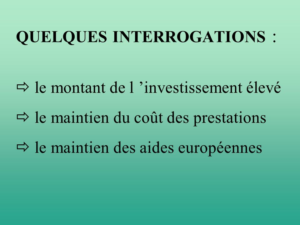 QUELQUES INTERROGATIONS :