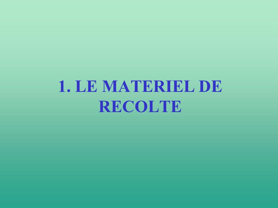 1. LE MATERIEL DE RECOLTE