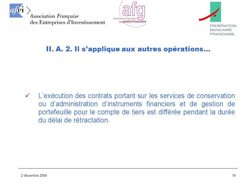 II. A. 2. Il s'applique aux autres opérations…