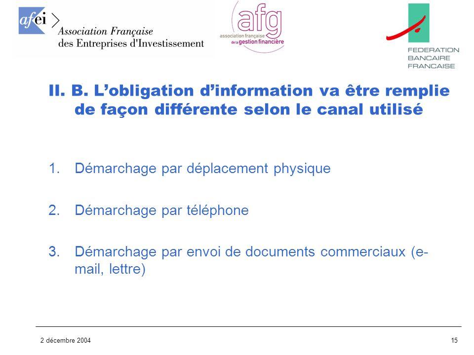 II. B. L'obligation d'information va être remplie de façon différente selon le canal utilisé
