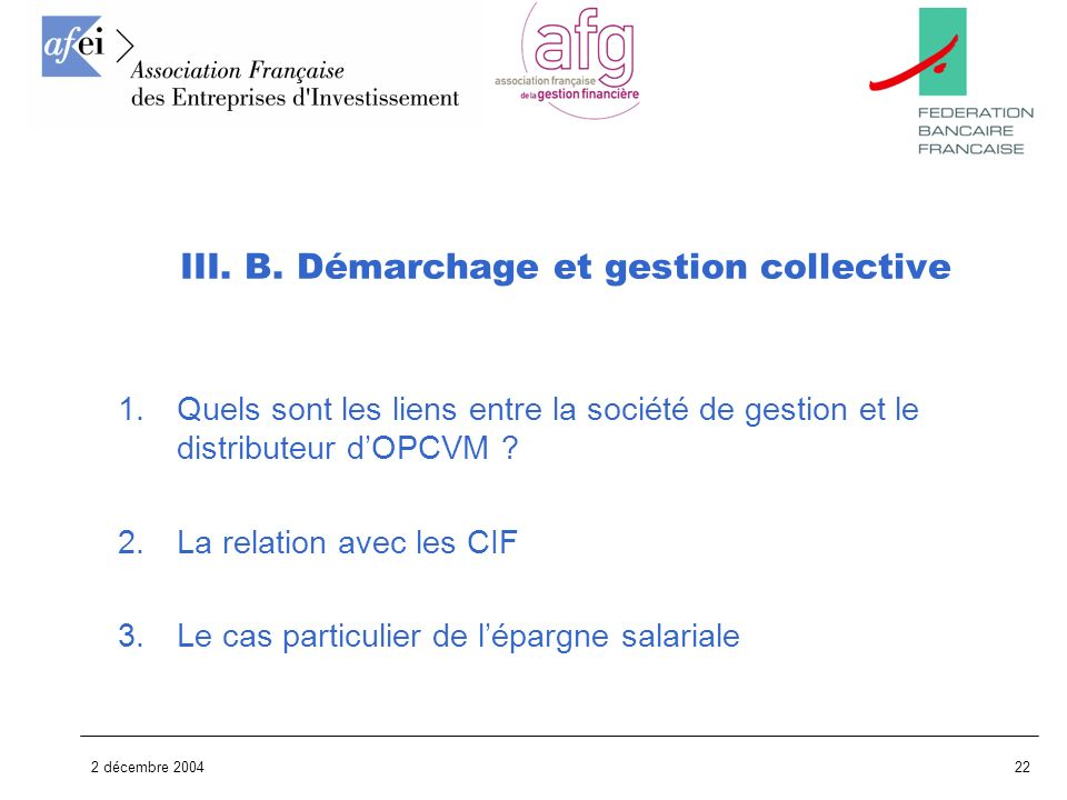 III. B. Démarchage et gestion collective