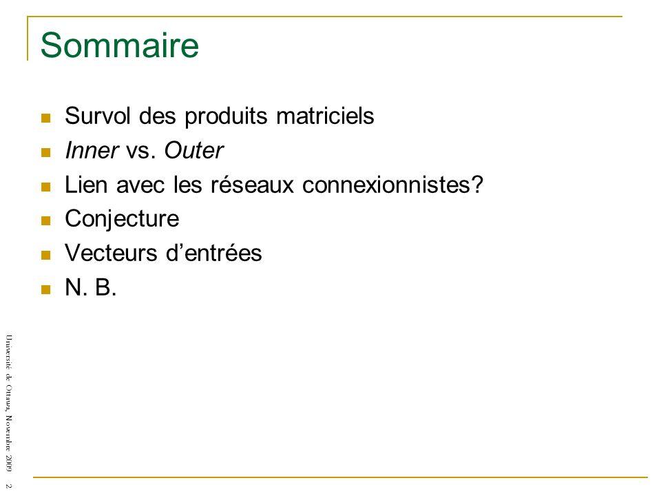 Sommaire Survol des produits matriciels Inner vs. Outer