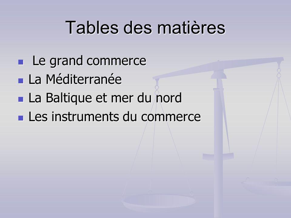 Tables des matières Le grand commerce La Méditerranée