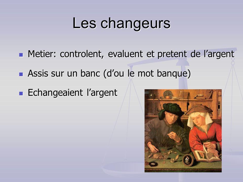 Les changeurs Metier: controlent, evaluent et pretent de l'argent