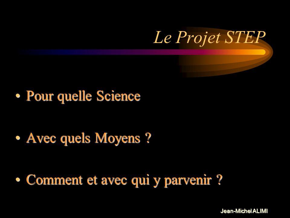 Le Projet STEP Pour quelle Science Avec quels Moyens