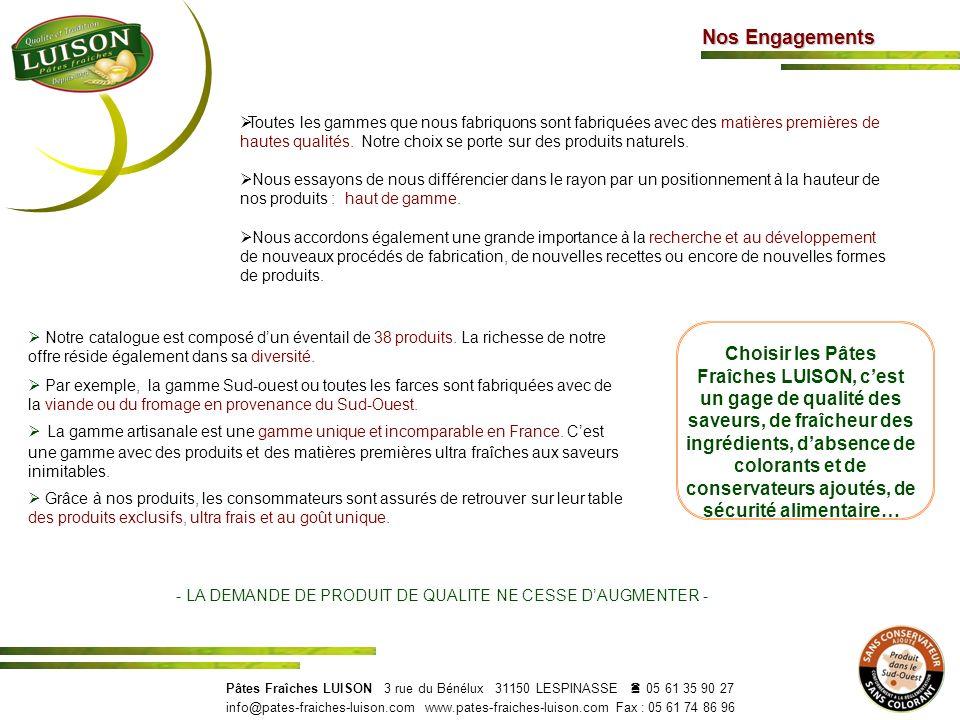- LA DEMANDE DE PRODUIT DE QUALITE NE CESSE D'AUGMENTER -