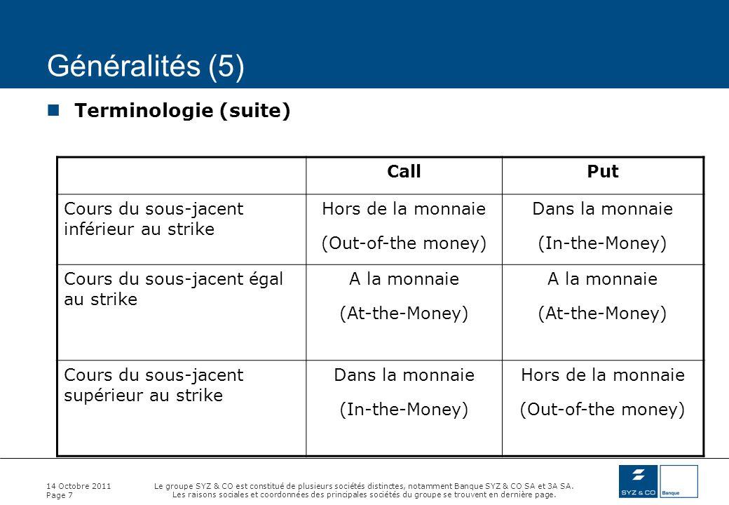 Généralités (5) Terminologie (suite) Call Put
