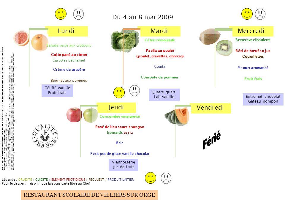 Du 4 au 8 mai 2009 Férié Gélifié vanille Fruit frais Quatre quart